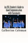 An ESL Student's Guide to Good Communication with Classmates - Catherine Coleman