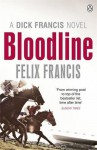 Bloodline (Dick Francis Novel) by Felix Francis (2013) Paperback - Felix Francis