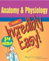 Anatomy & Physiology Made Incredibly Easy! (Incredibly Easy! Series) - Springhouse, Springhouse
