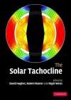 The Solar Tachocline - David W. Hughes