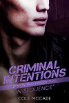 In Sequence (Criminal Intentions: Season Two #2) - Cole McCade