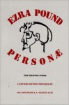 Personæ: The Shorter Poems - Ezra Pound, Lea Baechler, A. Walton Litz