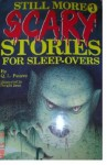Still more scary stories for sleep-overs - Q.L. Pearce, Unknown