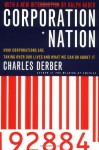 Corporation Nation: How Corporations are Taking Over Our Lives -- and What We Can Do About It - Charles Derber, Ralph Nader