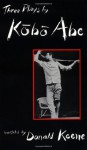 Three Plays: Involuntary Homicide / The Green Stockings / The Ghost is Here - Kōbō Abe, Donald Keene