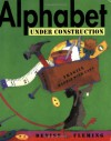Alphabet Under Construction - Denise Fleming