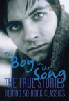 The Boy in the Song: The True Stories Behind 50 Rock Classics - Michael Heatley, Frank Hopkinson