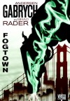 Fogtown - Andersen Gabrych, Brad Rader
