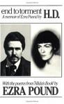 End to Torment: A Memoir of Ezra Pound - H.D., Michael King, Norman H. Pearson