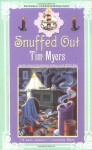 Snuffed Out - Tim Myers
