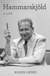 Hammarskjöld:A Life - Roger Lipsey