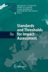 Environmental Impact Assessment - Setting Standards and Thresholds - Michael E.C. Schmidt, John Glasson, Lars Emmelin, Hendrike Helbron