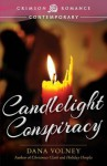 [(Candlelight Conspiracy)] [By (author) Dana Volney] published on (April, 2015) - Dana Volney