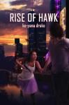 Rise of Hawk - Ke-Yana Drake