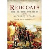 Redcoats: The British Soldiers of the Napoleonic Wars - Philip J. Haythornthwaite