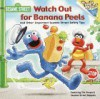 Watch Out for Banana Peels & Other Important Sesame Street Safety Tips (Random House Picturebacks) - Sarah Albee