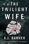 The Twilight Wife - Lisa A. Banner