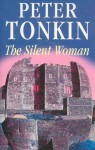 The Silent Woman - Peter Tonkin