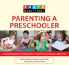 Knack Parenting a Preschooler: A Complete Guide to Preparing Your Child for the Classroom--Ages 3 to 5 - Robin Mcclure, Vincent Iannelli, Susana Bates