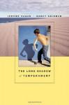 The Long Shadow of Temperament - Jerome Kagan, Nancy Snidman