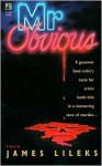 Mr. Obvious - James Lileks
