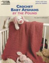 Crochet Baby Afghans by the Pound (Leisure Arts #5512) - Rita Weiss