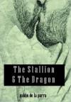 The Stallion & The Dragon - Gabbo De La Parra