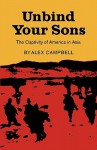 Unbind Your Sons: The Captivity of America in Central Asia - Alex Campbell