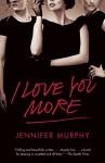 I Love You More - Jennifer Murphy