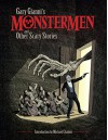 Gary Gianni's Monstermen and Other Scary Stories - Gary Gianni, Gary Gianni