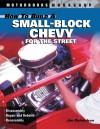 How to Build a Small Block Chevy for the Street - Jim Richardson