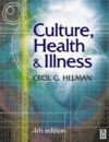 Culture Health & Illness - Helman