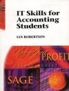 Information Technology Skills for Accounting Students: Microsoft Excel Worksheets, Graphics and Charts - Ian Robertson