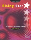 Rising Star: Pre-First Certificate Course Student's Book - Luke Prodromou