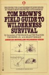 Tom Brown's Field Guide to Wilderness Survival - Tom Brown