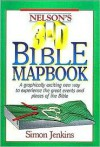 Nelson's 3-D Bible Mapbook: A Graphically Exciting New Way to Experience the Great Events and Places of the Bible - Simon Jenkins
