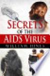 Secrets of the AIDS Virus - William Hines