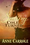 Saving Cole Turner - Anne Carrole