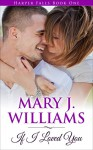 If I Loved You (Harper Falls Book 1) - Mary J. Williams