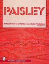 Paisley: A Visual Survey of Pattern and Color Variations (Schiffer Design Book) - Tina Skinner