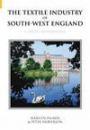 The Textile Industry of South-West England: A Social Archaeology - Marilyn Palmer