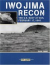 Iwo Jima Recon: The U.S. Navy at War, February 17, 1945 - Dick Camp