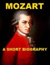 Mozart - A Short Biography - William Smyth Rockstro, Donald Francis Tovey