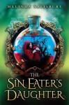[ The Sin Eater's Daughter Salisbury, Melinda ( Author ) ] { Hardcover } 2015 - Melinda Salisbury