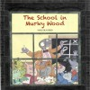 The School in Murky Wood - Malcolm Bird