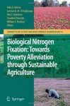 Biological Nitrogen Fixation: Towards Poverty Alleviation through Sustainable Agriculture: Proceedings of the 15th International Nitrogen Fixation Congress ... Science and Biotechnology in Agriculture) - Felix D. Dakora, Samson B.M. Chimphango, Alex J. Valentine, Claudine Elmerich, William E. Newton