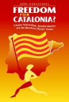 Freedom for Catalonia?: Catalan Nationalism, Spanish Identity and the Barcelona Olympic Games - John Hargreaves