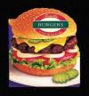 Totally Burgers Cookbook - Helene Siegel