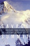 Savage Summit: The Life and Death of the First Women of K2 - Jennifer Jordan