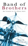 Band of Brothers: Boy Seamen in the Royal Navy - David Phillipson